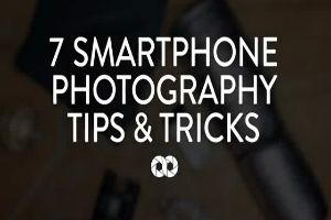 Great Photography Hacks When Using Your Smartphone