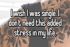 Brutal Honest Confessions From People Who Wish They Were Single (19 pics)