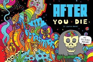 What Happens After You Die, An Illustrated Guide By Ramin Nazer